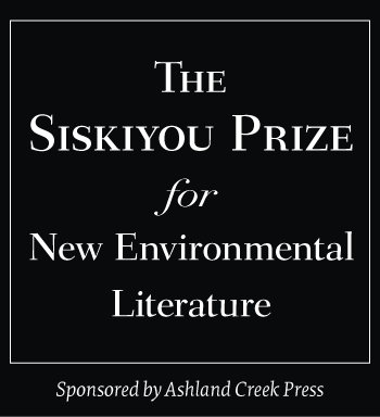 The Siskiyou Prize for New Environmental Literature, Sponsored by Ashland Creek Press